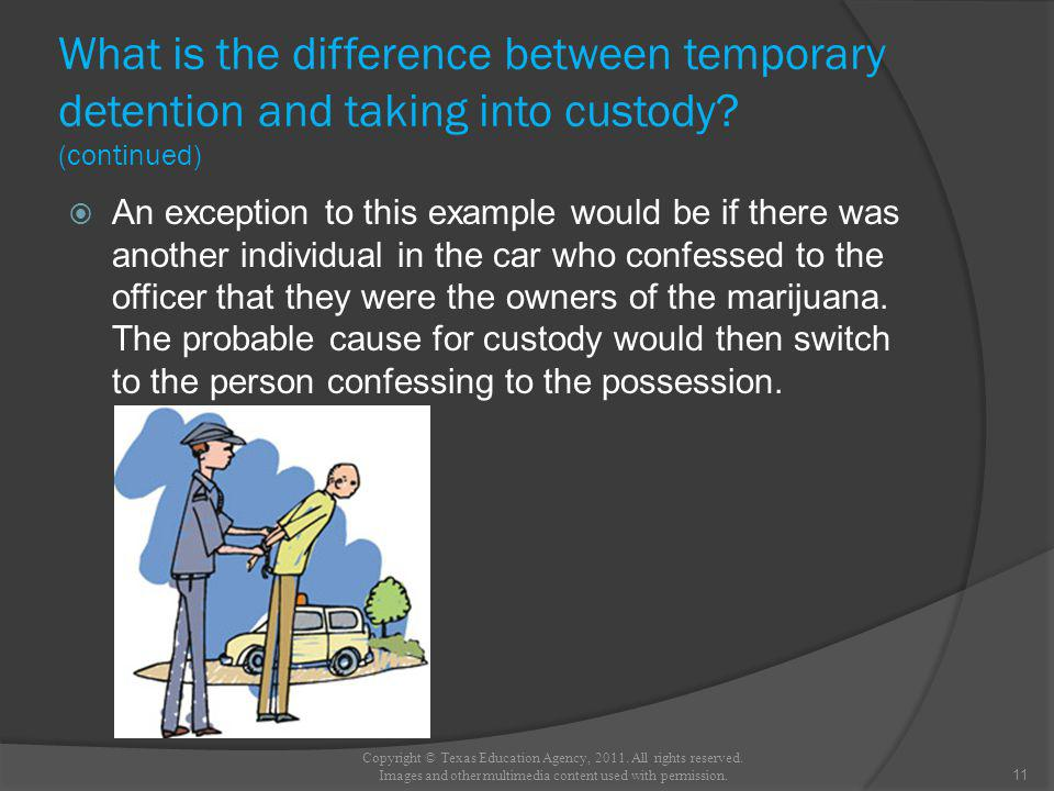 What is the difference between temporary detention and taking into custody.