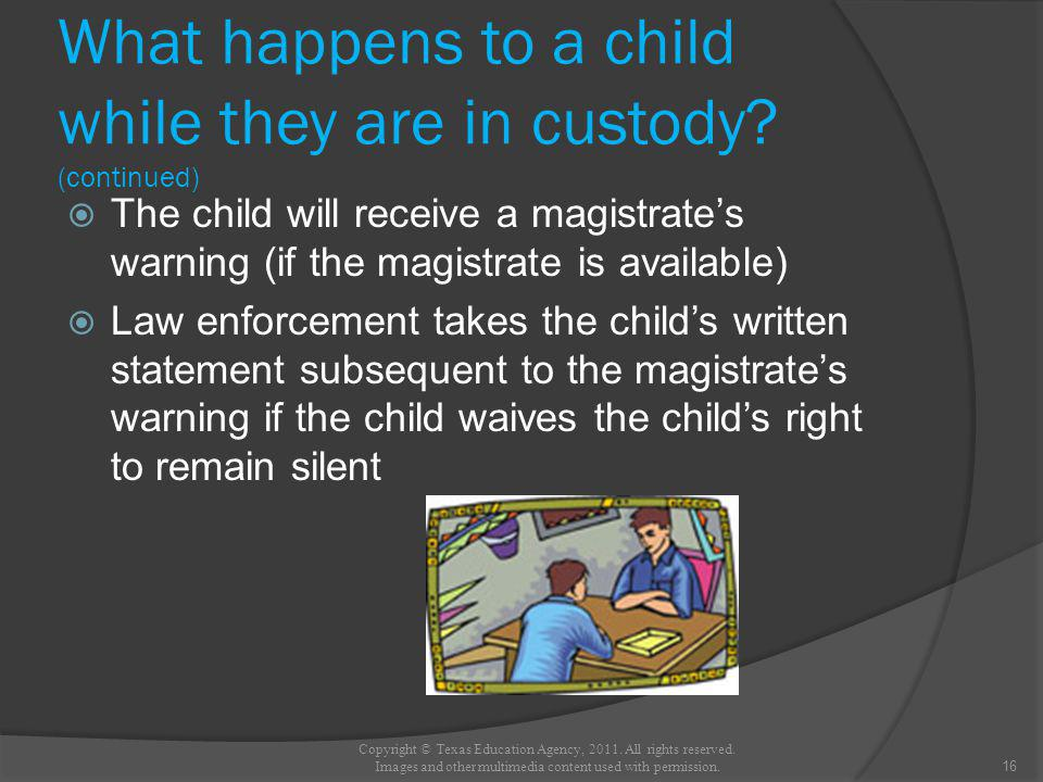What happens to a child while they are in custody.