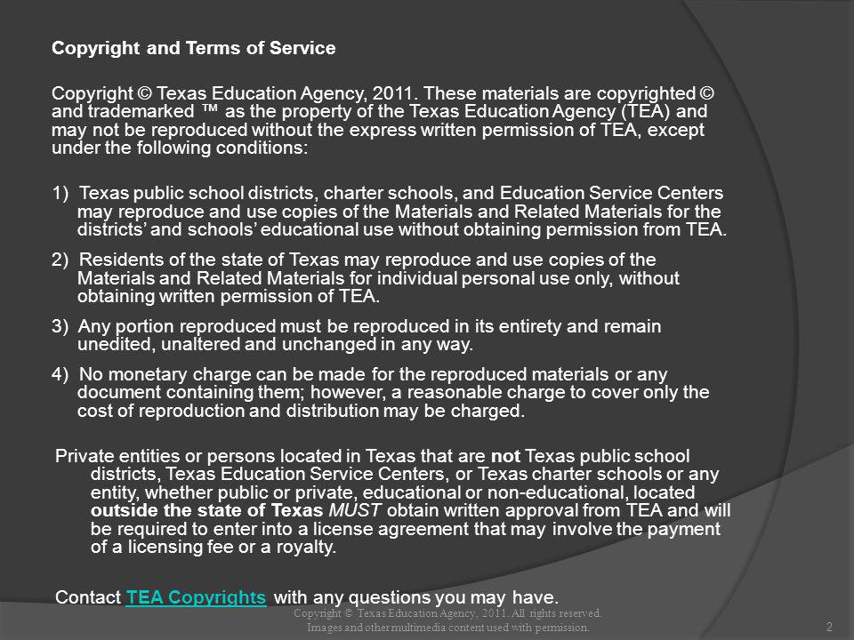 Copyright and Terms of Service Copyright © Texas Education Agency, 2011.