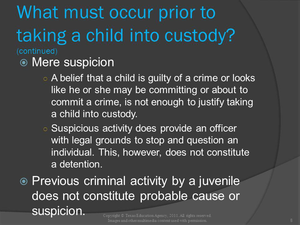 What must occur prior to taking a child into custody.