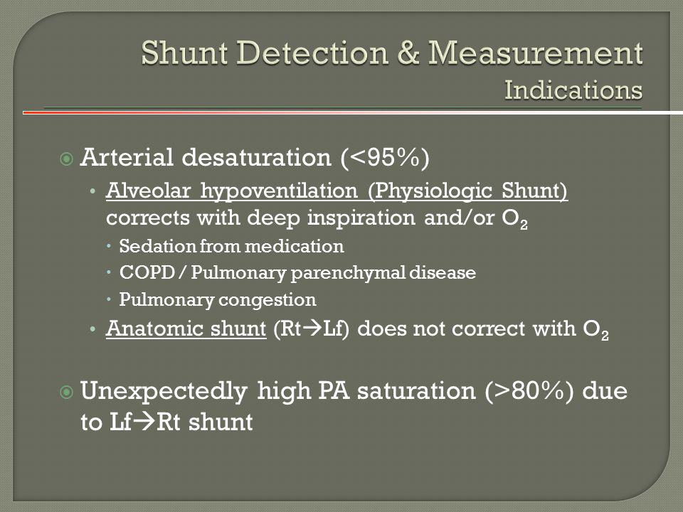 Shunt Detection Indocyanine green method Oximetric method Shunt Measurement Left-to-Right Shunt Right-to-Left Shunt Bidirectional Shunt