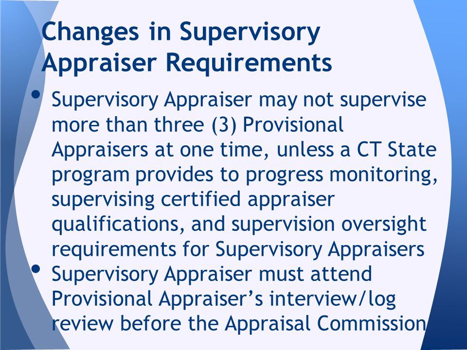 Supervisory Appraiser may not supervise more than three (3) Provisional Appraisers at one time, unless a CT State program provides to progress monitor