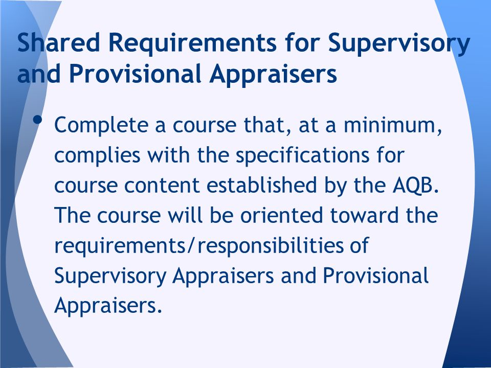 Complete a course that, at a minimum, complies with the specifications for course content established by the AQB. The course will be oriented toward t