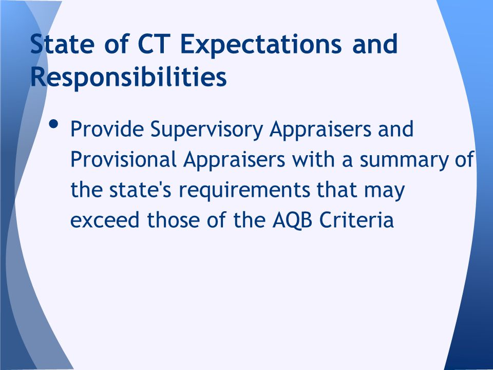 Provide Supervisory Appraisers and Provisional Appraisers with a summary of the state's requirements that may exceed those of the AQB Criteria State o