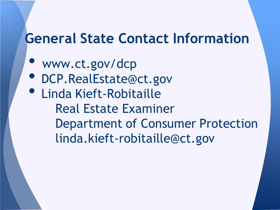 www.ct.gov/dcp DCP.RealEstate@ct.gov Linda Kieft-Robitaille Real Estate Examiner Department of Consumer Protection linda.kieft-robitaille@ct.gov Gener