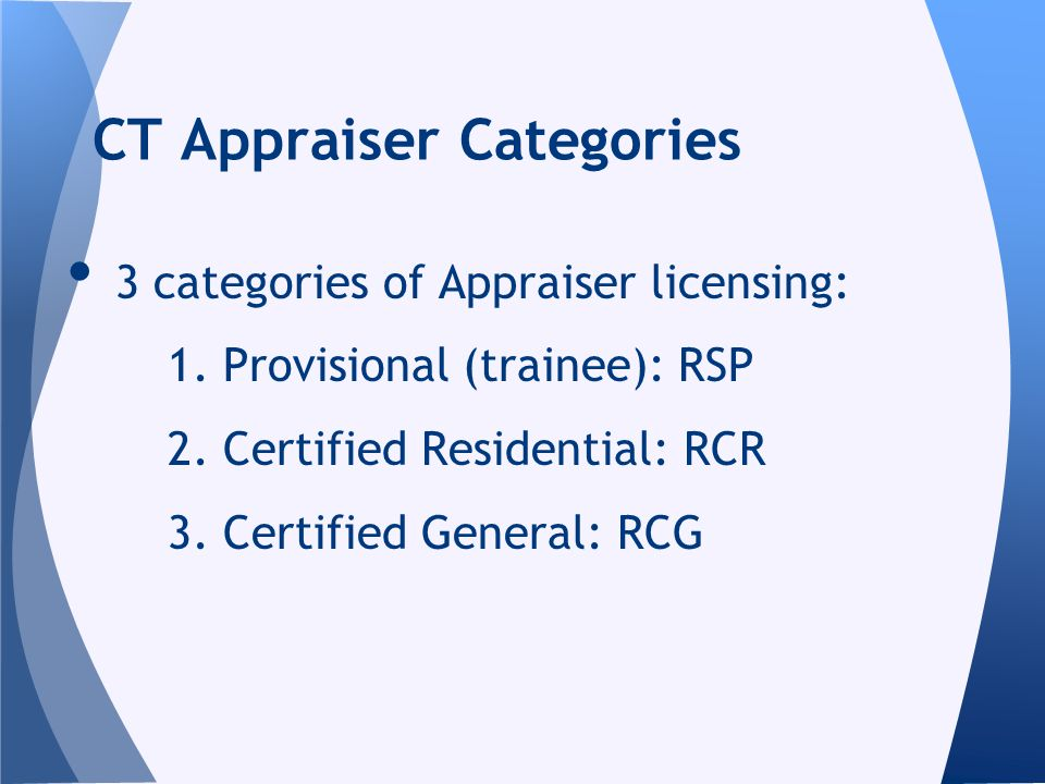 3 categories of Appraiser licensing: 1. Provisional (trainee): RSP 2.