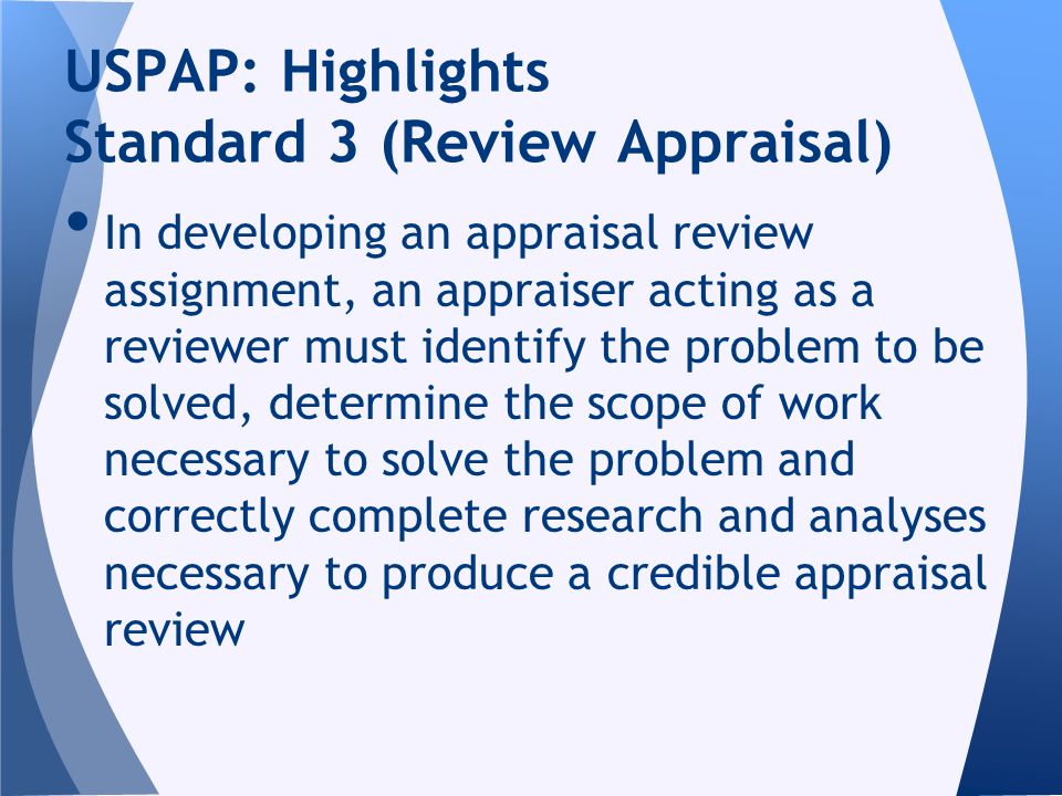 In developing an appraisal review assignment, an appraiser acting as a reviewer must identify the problem to be solved, determine the scope of work ne