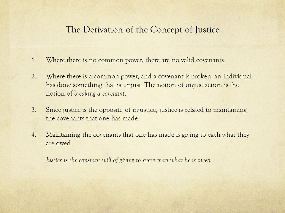 Justice and the Commonwealth 1.In the state of nature every man has a right to everything.