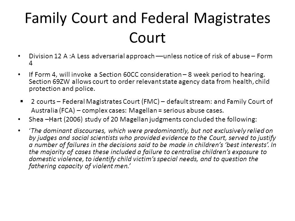 Family Court and Federal Magistrates Court Division 12 A :A Less adversarial approach ––unless notice of risk of abuse – Form 4 If Form 4, will invoke