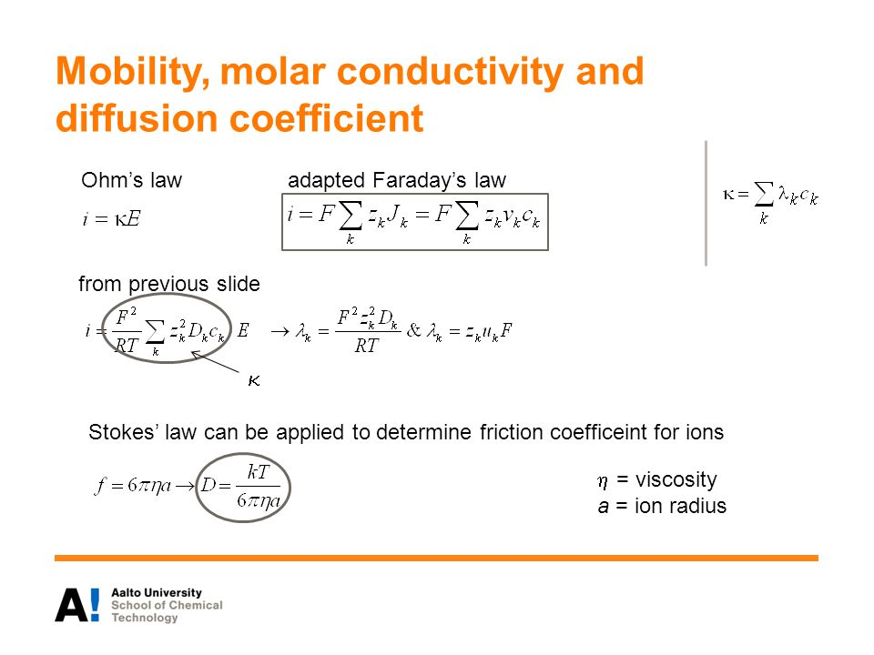 Mobility, molar conductivity and diffusion coefficient Ohms lawadapted Faradays law from previous slide Stokes law can be applied to determine frictio