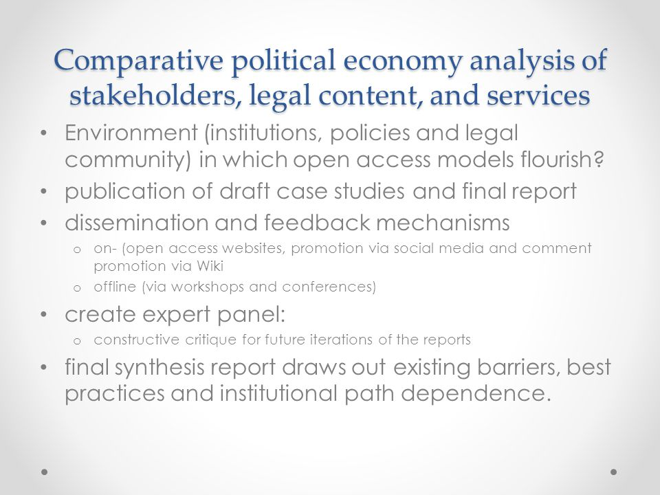 Comparative political economy analysis of stakeholders, legal content, and services Environment (institutions, policies and legal community) in which