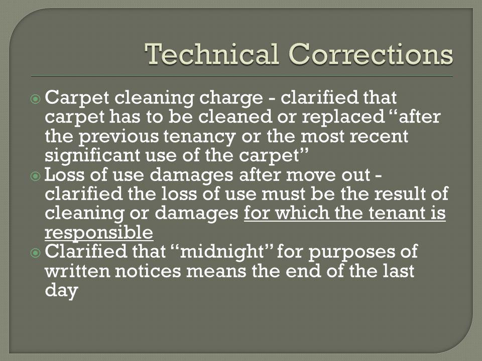 Carpet cleaning charge - clarified that carpet has to be cleaned or replaced after the previous tenancy or the most recent significant use of the carp