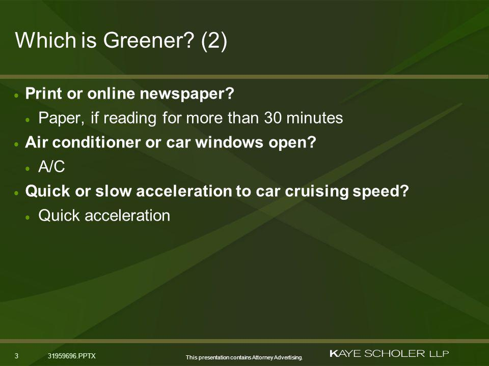 This presentation contains Attorney Advertising. 331959696.PPTX Which is Greener.
