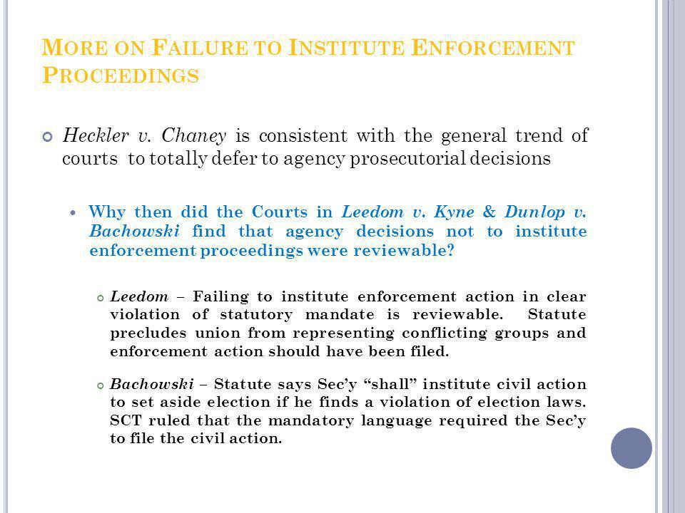 C OMMITTED TO A GENCY D ISCRETION – A GENCY R EGULATORY I NACTION Courts are quite reluctant to review agency inaction regarding enforcement decisions (citing prosecutorial discretion) BUT agency inaction regarding regulation – i.e., the decision not to enact a rule – is often reviewed by the courts Consider that EPAs refusal to enact greenhouse gas regs received hard look review in Mass.