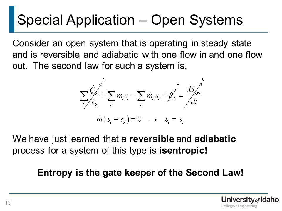 We have just learned that a reversible and adiabatic process for a system of this type is isentropic! Entropy is the gate keeper of the Second Law! Sp