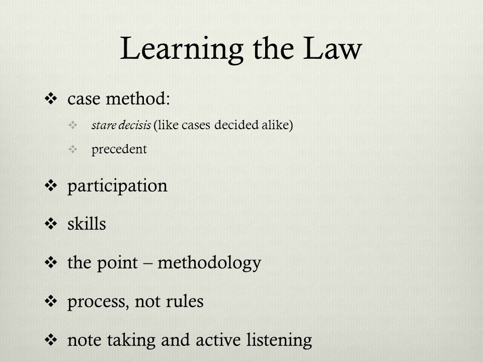 Learning the Law in Class come prepared (read, digested, ready to participate) cases will be discussed in your classes the material in the cases are the means through which the lawyers thinking process evolves often not just about getting the rule about how do I use these materials as a lawyer.