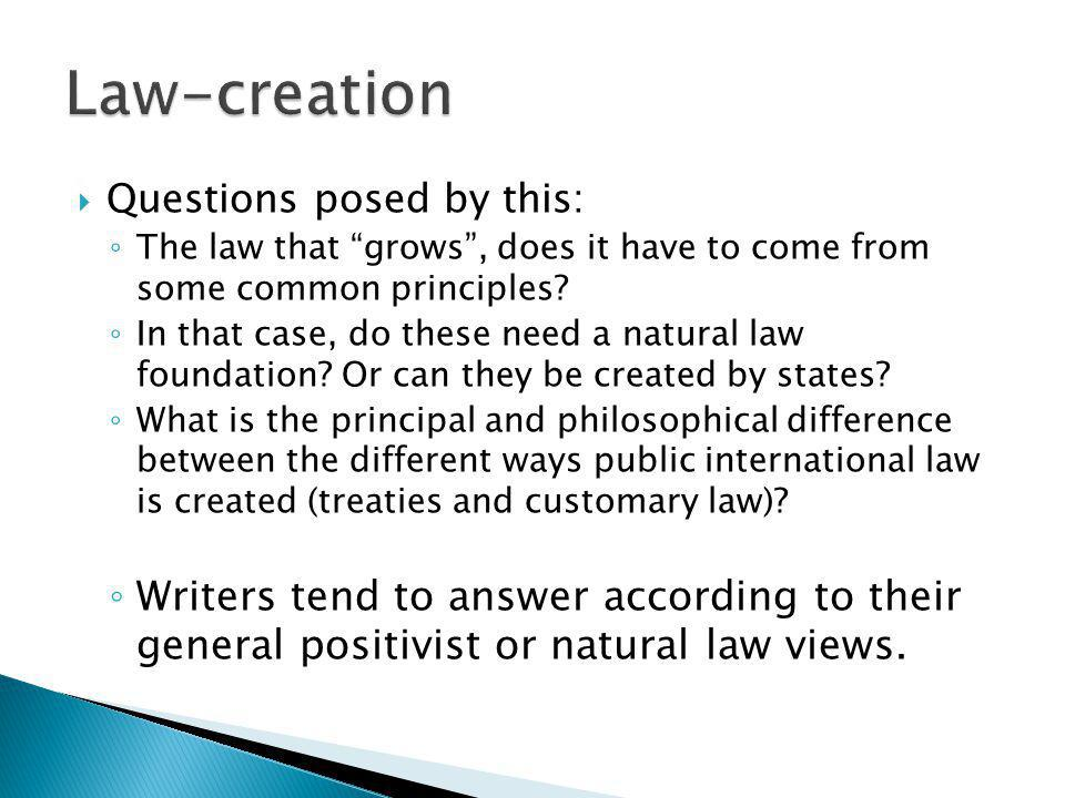 Questions posed by this: The law that grows, does it have to come from some common principles.