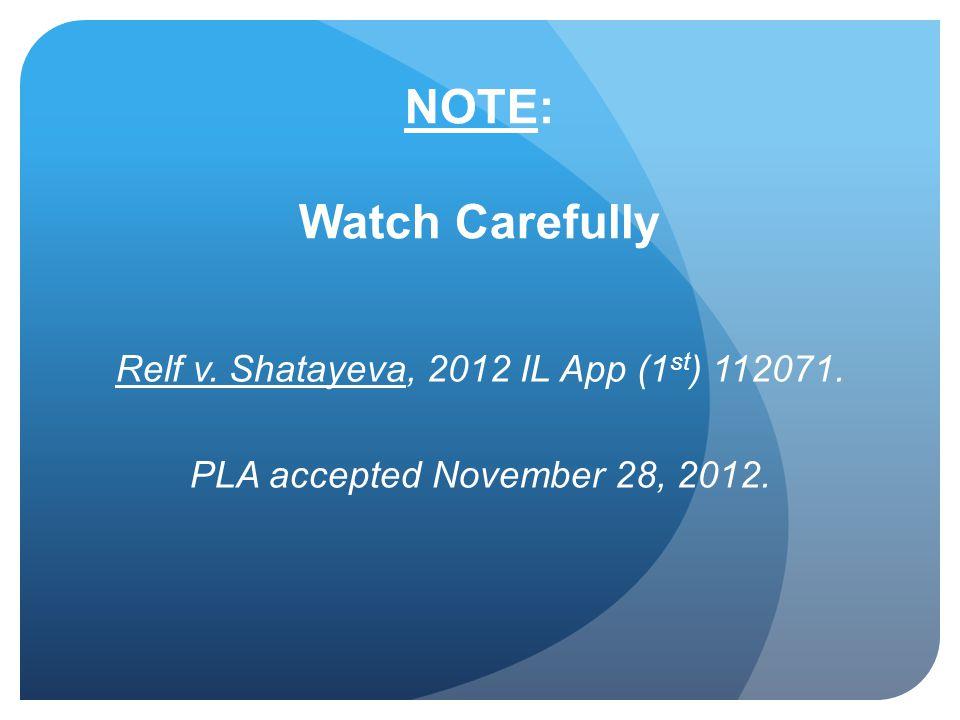 NOTE: Watch Carefully Relf v. Shatayeva, 2012 IL App (1 st ) 112071. PLA accepted November 28, 2012.