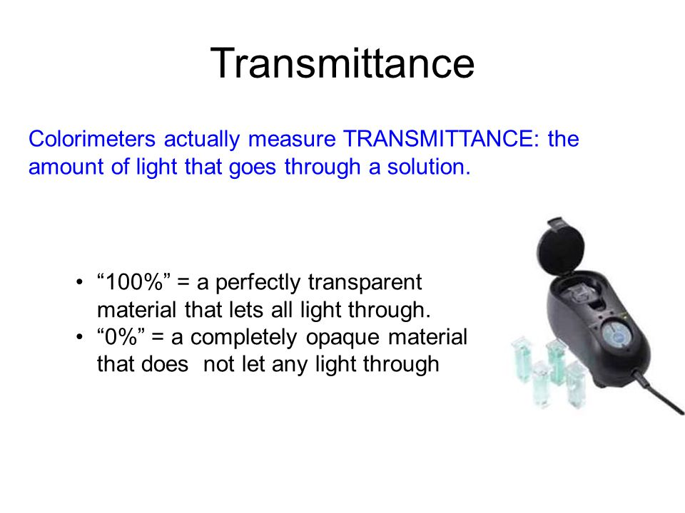 Transmittance 100% = a perfectly transparent material that lets all light through.