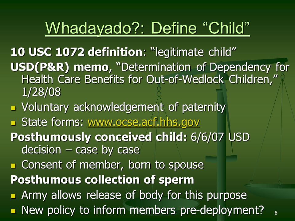 8 Whadayado?: Define Child 10 USC 1072 definition: legitimate child USD(P&R) memo, Determination of Dependency for Health Care Benefits for Out-of-Wed