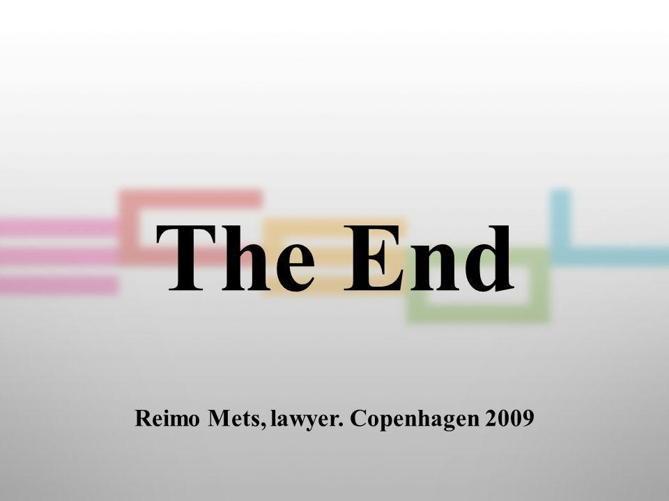 The End Reimo Mets, lawyer. Copenhagen 2009