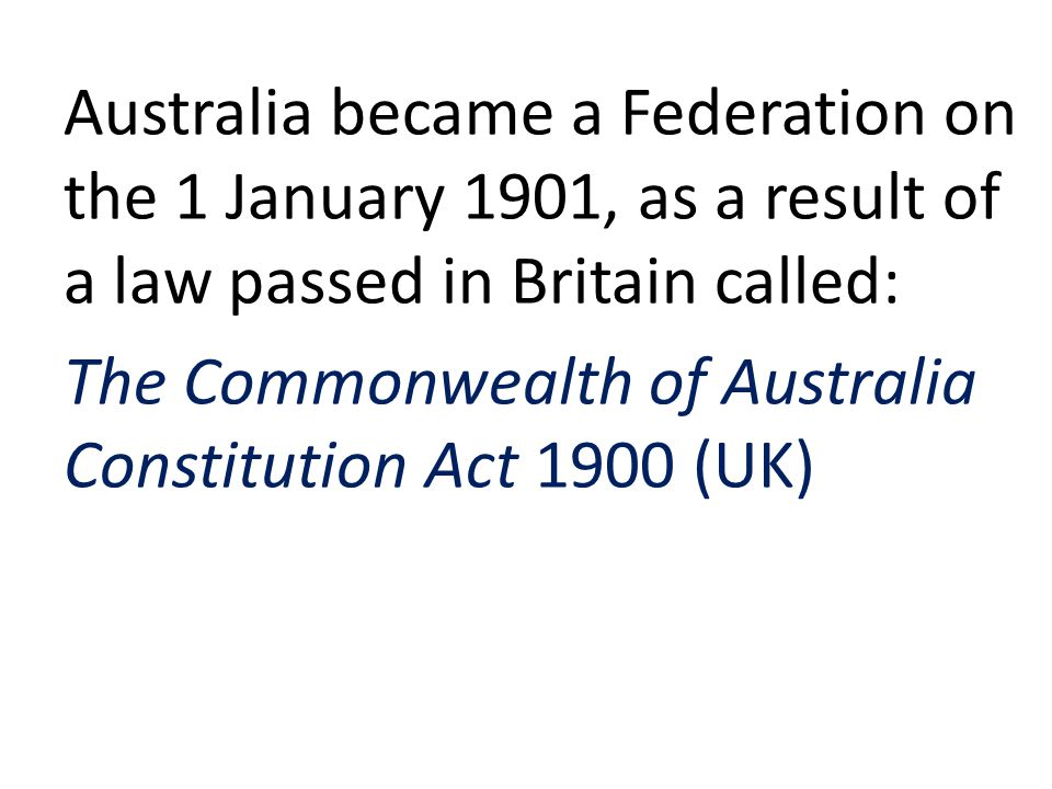 At the time of Federation, 1/1/1901, the State Parliament gave up some of their lawmaking powers to the Commonwealth Parliament.