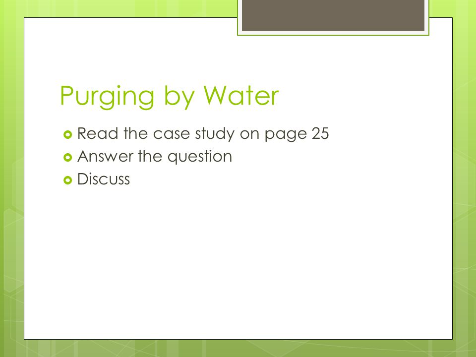 Purging by Water Read the case study on page 25 Answer the question Discuss