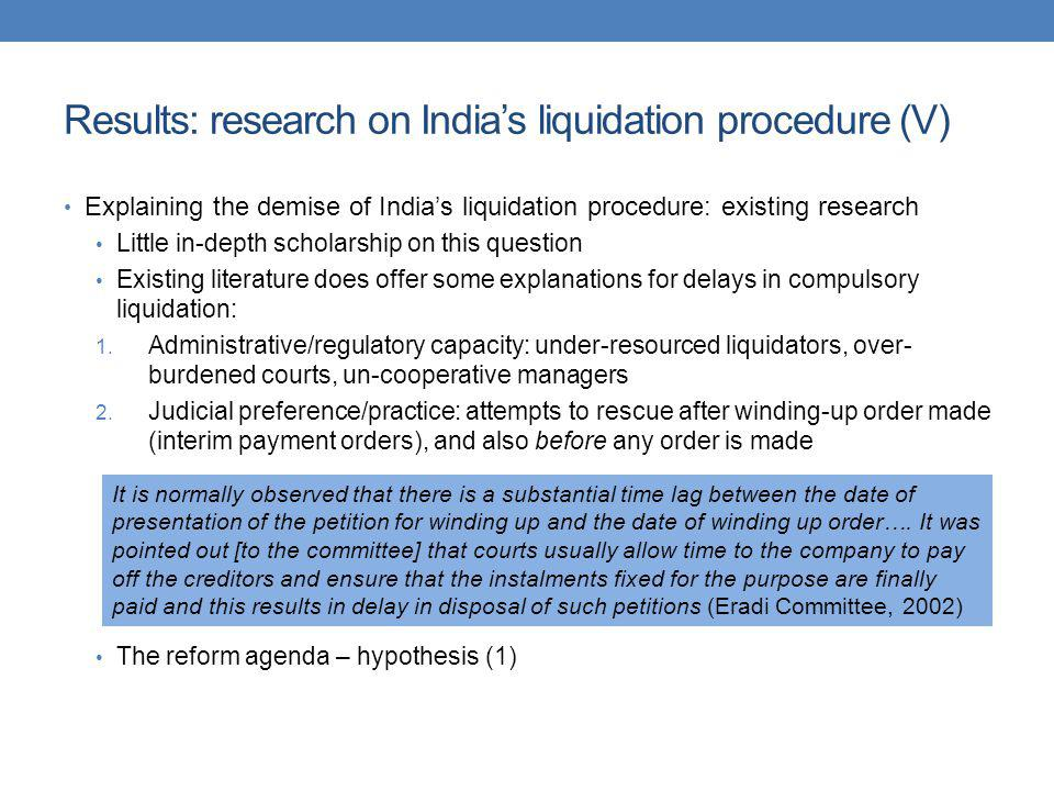 Results: research on Indias liquidation procedure (V) Explaining the demise of Indias liquidation procedure: existing research Little in-depth scholar