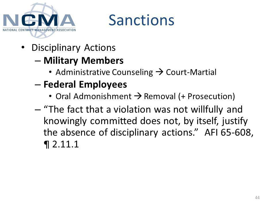 Sanctions Disciplinary Actions – Military Members Administrative Counseling Court-Martial – Federal Employees Oral Admonishment Removal (+ Prosecution) – The fact that a violation was not willfully and knowingly committed does not, by itself, justify the absence of disciplinary actions.