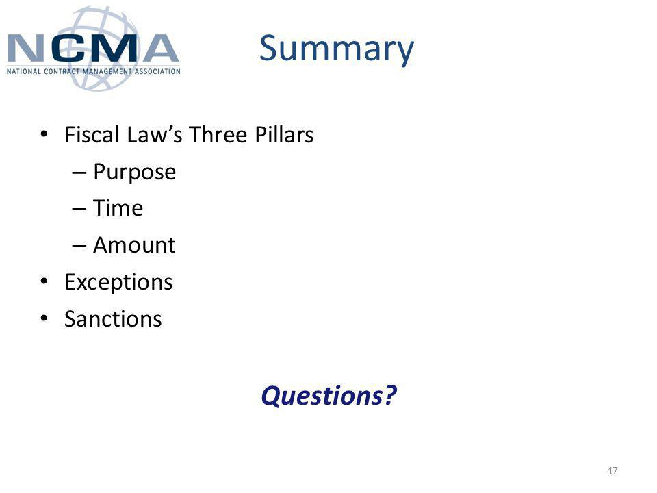 Summary Fiscal Laws Three Pillars – Purpose – Time – Amount Exceptions Sanctions Questions 47