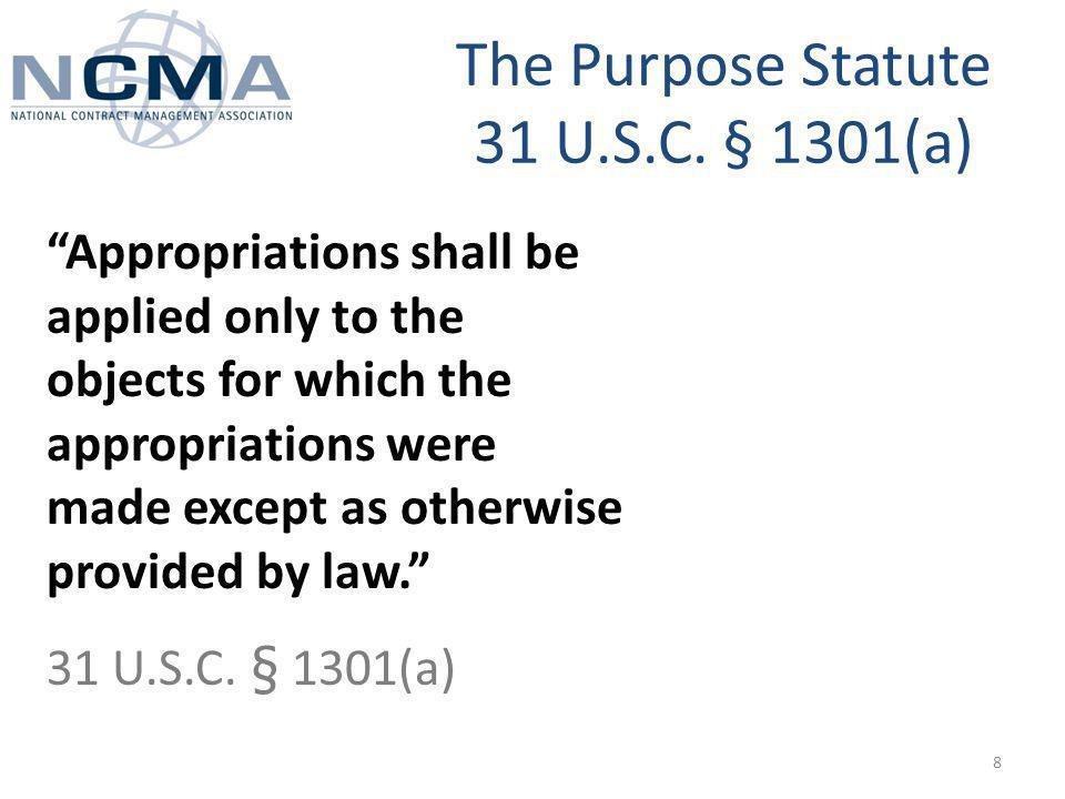 Purpose: Augmentation Generally, it is impermissible to augment an appropriation – By paying out of the wrong appropriation – Miscellaneous Receipts violation Except as provided in section 3718(b) [ ] of this title, an official or agent of the Government receiving money for the Government from any source shall deposit the money in the Treasury as soon as practicable without deduction for any charge or claim.