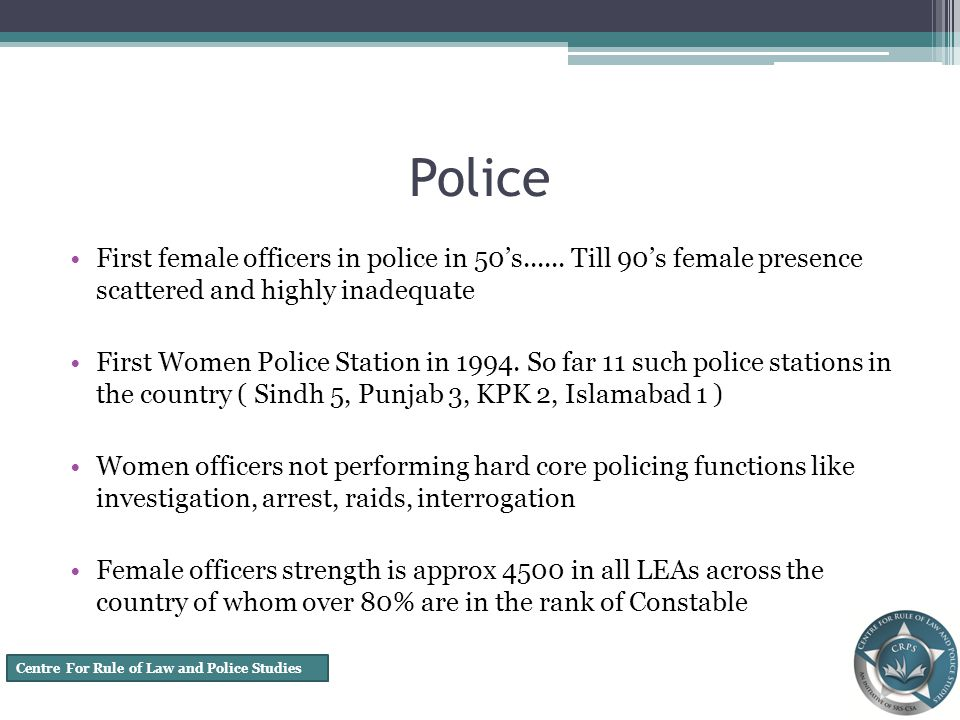 Centre For Rule of Law and Police Studies Police First female officers in police in 50s......
