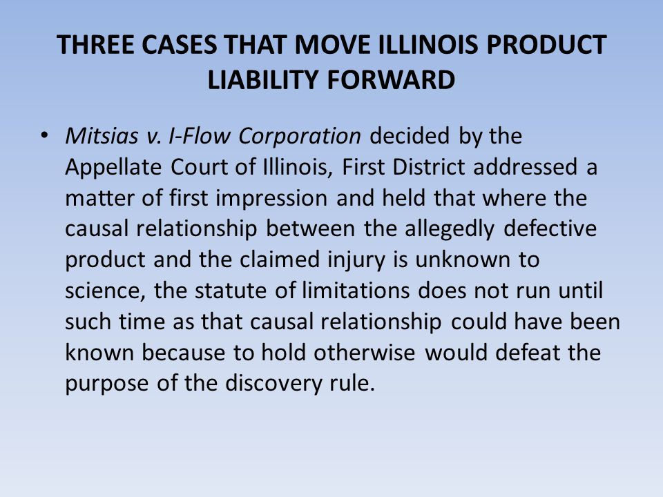 THREE CASES THAT MOVE ILLINOIS PRODUCT LIABILITY FORWARD Mitsias v.