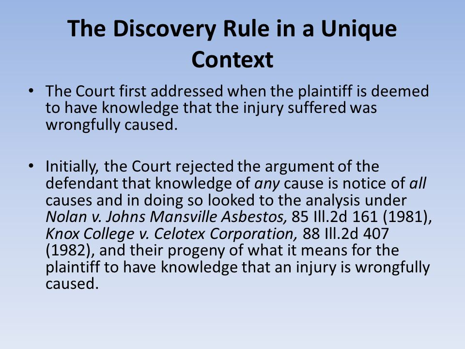 The Discovery Rule in a Unique Context The Court first addressed when the plaintiff is deemed to have knowledge that the injury suffered was wrongfull