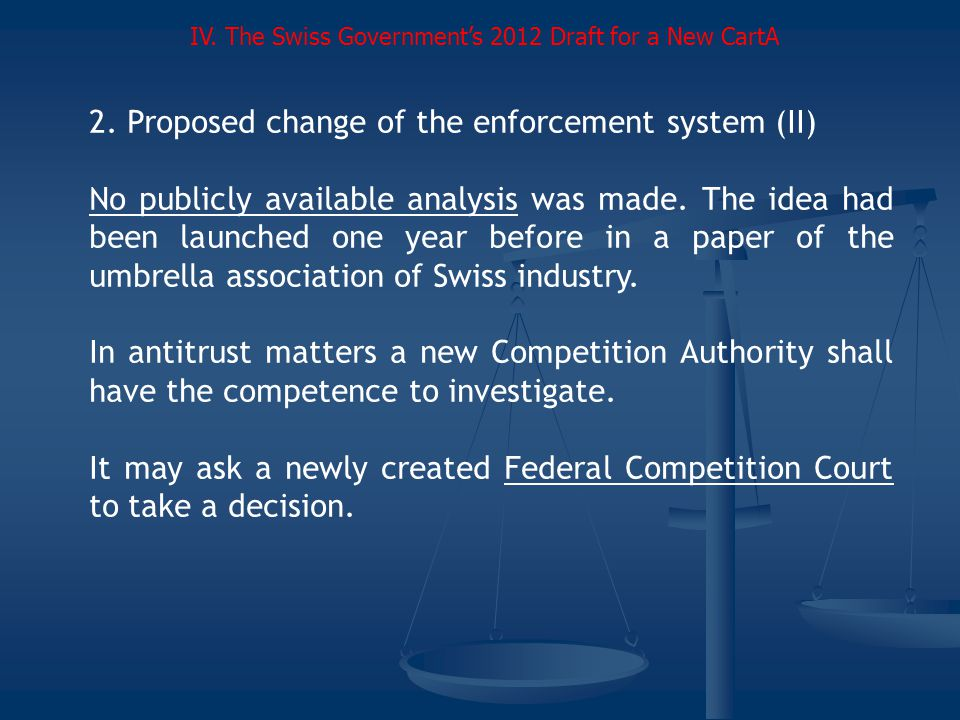 2.Proposed change of the enforcement system (II) No publicly available analysis was made.