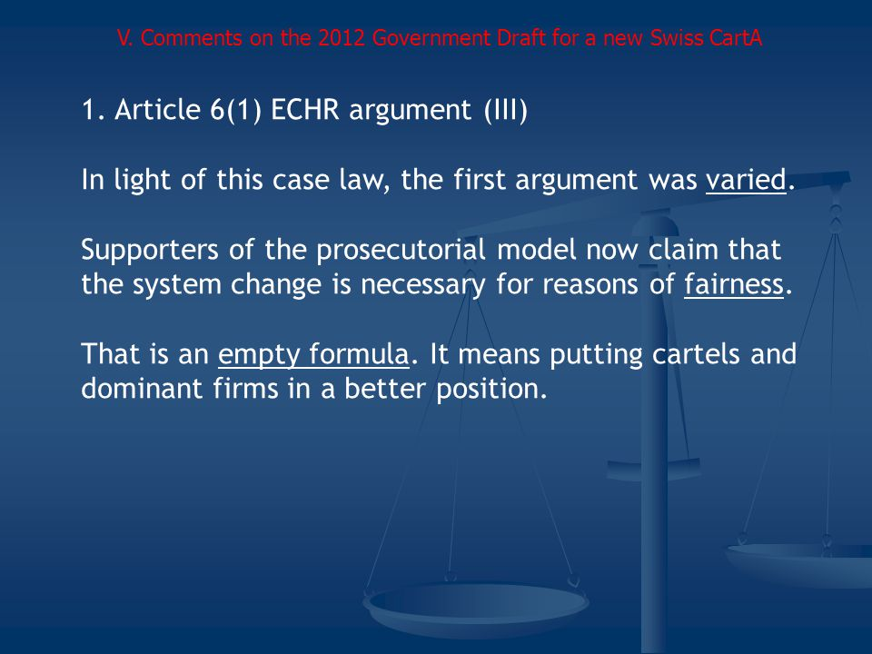 1.Article 6(1) ECHR argument (III) In light of this case law, the first argument was varied.