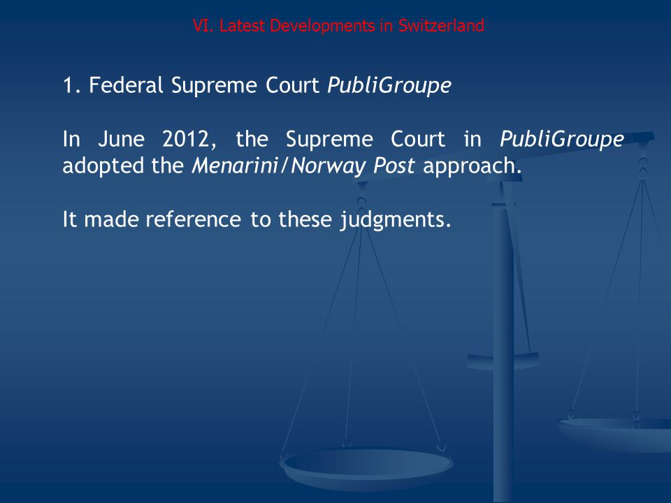 1. Federal Supreme Court PubliGroupe In June 2012, the Supreme Court in PubliGroupe adopted the Menarini/Norway Post approach. It made reference to th
