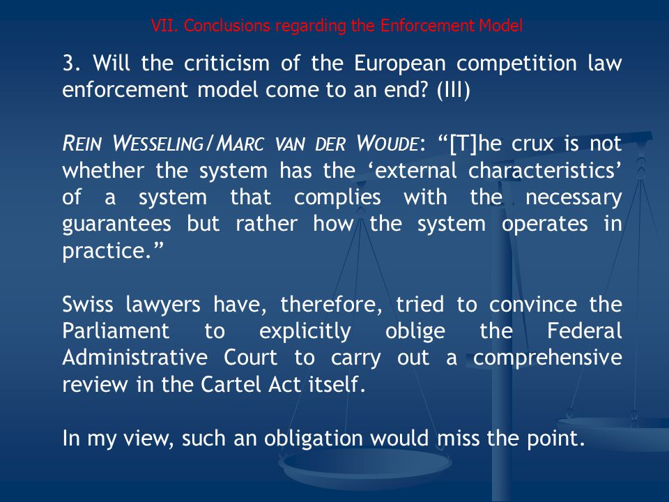 3.Will the criticism of the European competition law enforcement model come to an end.