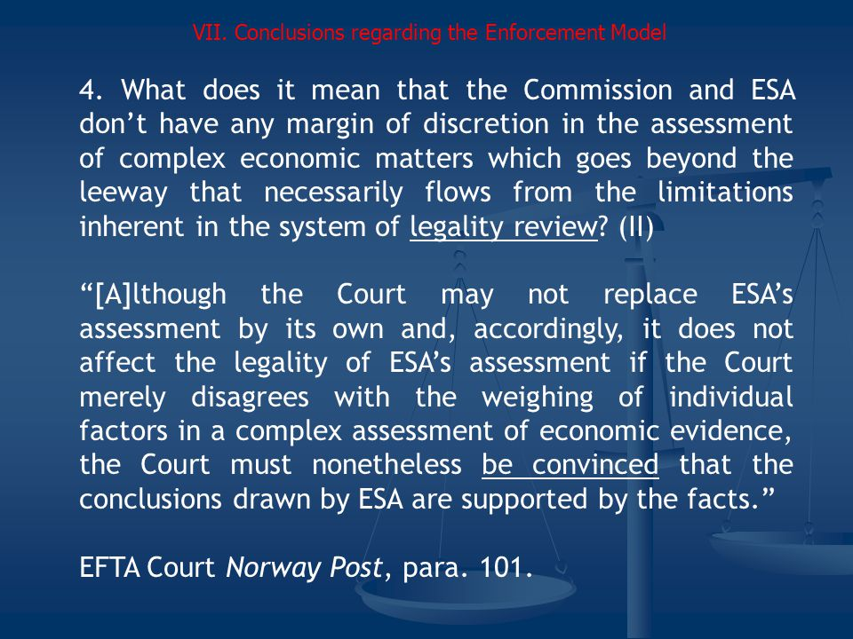 4. What does it mean that the Commission and ESA dont have any margin of discretion in the assessment of complex economic matters which goes beyond th