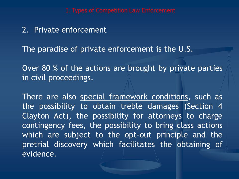 2.Private enforcement The paradise of private enforcement is the U.S.