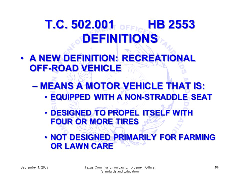 T.C. 502.001 HB 2553 DEFINITIONS A NEW DEFINITION: RECREATIONAL OFF-ROAD VEHICLEA NEW DEFINITION: RECREATIONAL OFF-ROAD VEHICLE –MEANS A MOTOR VEHICLE