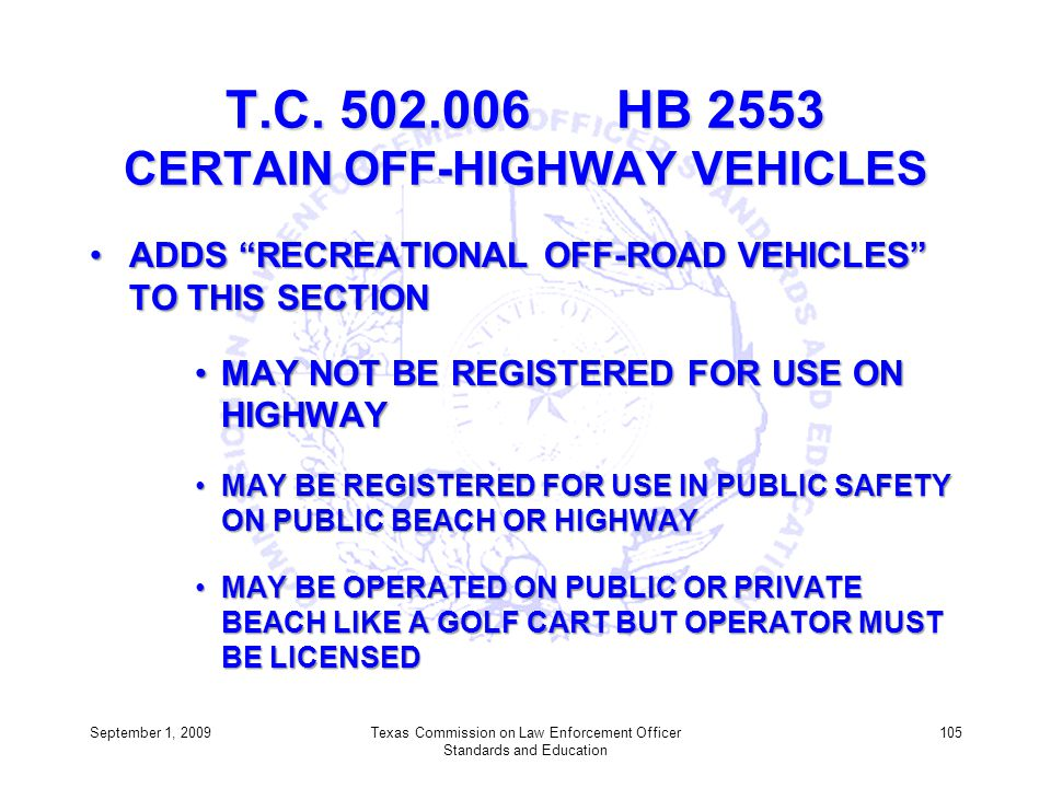 T.C. 502.006 HB 2553 CERTAIN OFF-HIGHWAY VEHICLES ADDS RECREATIONAL OFF-ROAD VEHICLES TO THIS SECTIONADDS RECREATIONAL OFF-ROAD VEHICLES TO THIS SECTI