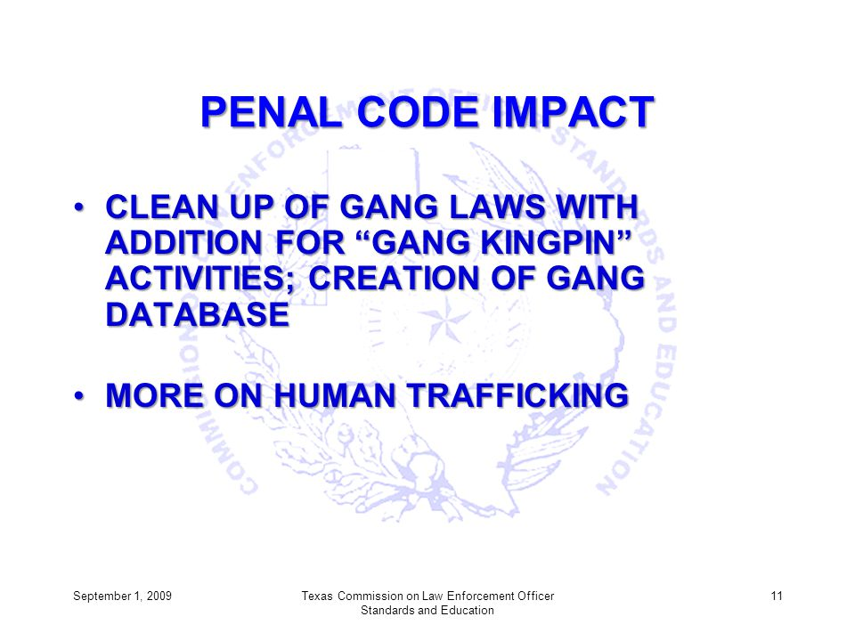 PENAL CODE IMPACT CLEAN UP OF GANG LAWS WITH ADDITION FOR GANG KINGPIN ACTIVITIES; CREATION OF GANG DATABASECLEAN UP OF GANG LAWS WITH ADDITION FOR GA