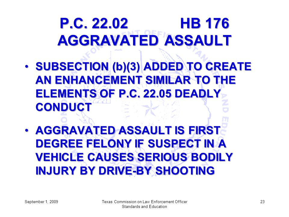 P.C. 22.02 HB 176 AGGRAVATED ASSAULT SUBSECTION (b)(3) ADDED TO CREATE AN ENHANCEMENT SIMILAR TO THE ELEMENTS OF P.C. 22.05 DEADLY CONDUCTSUBSECTION (