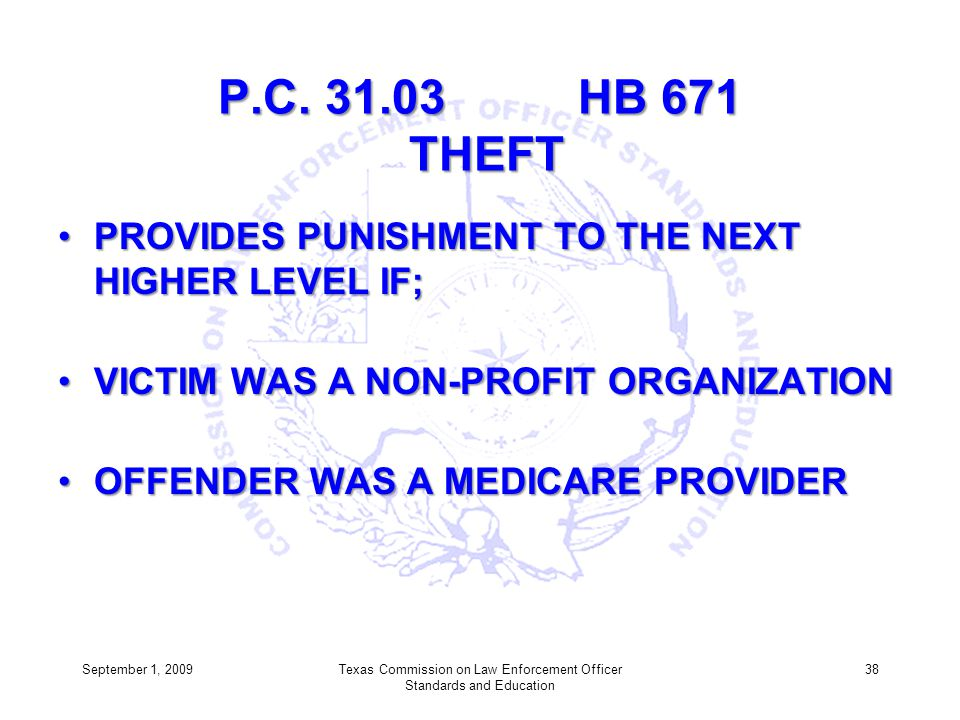 P.C. 31.03 HB 671 THEFT PROVIDES PUNISHMENT TO THE NEXT HIGHER LEVEL IF;PROVIDES PUNISHMENT TO THE NEXT HIGHER LEVEL IF; VICTIM WAS A NON-PROFIT ORGAN