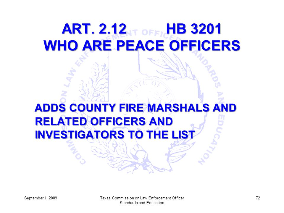 ART. 2.12 HB 3201 WHO ARE PEACE OFFICERS ADDS COUNTY FIRE MARSHALS AND RELATED OFFICERS AND INVESTIGATORS TO THE LIST ADDS COUNTY FIRE MARSHALS AND RE