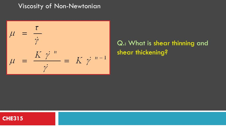 CHE315 the generalized Reynolds number is defined as: = Quiz: What if n = 1?