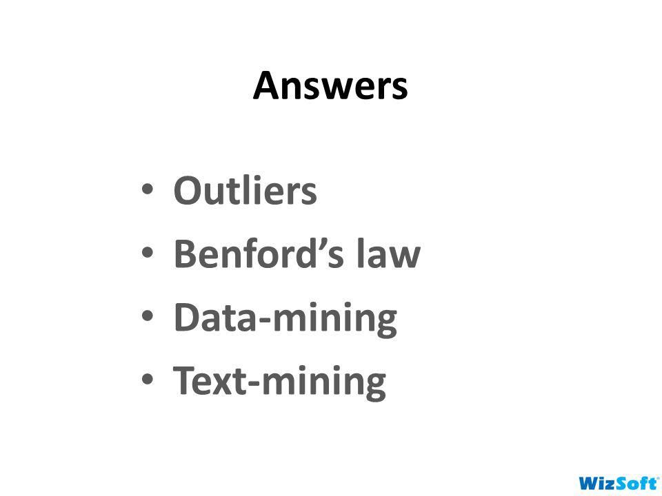 Answers Outliers Benfords law Data-mining Text-mining