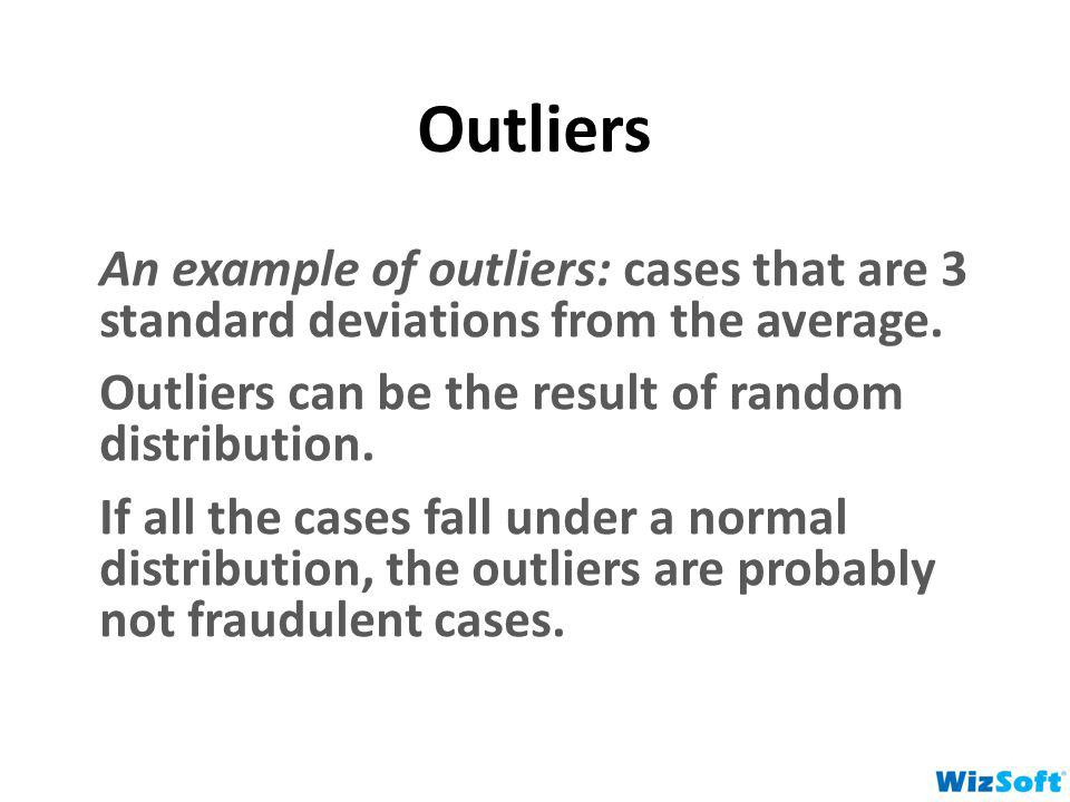 An example of outliers: cases that are 3 standard deviations from the average.