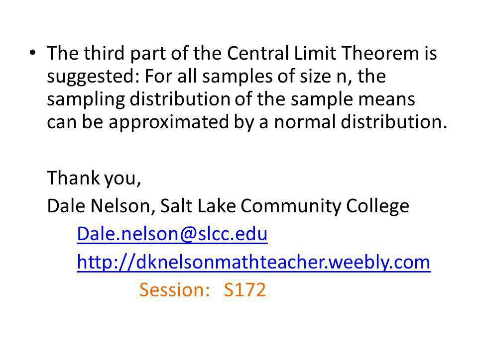 The third part of the Central Limit Theorem is suggested: For all samples of size n, the sampling distribution of the sample means can be approximated by a normal distribution.
